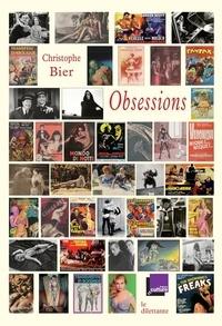 Christophe Bier - Obsessions - Sélection de chroniques de l'émission Mauvais Genres, France Culture 2003-2016.