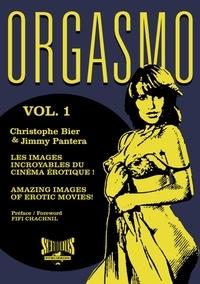 Christophe Bier et Jimmy Pantera - Orgasmo, les images incroyables du cinéma érotique ! - Tome 1.