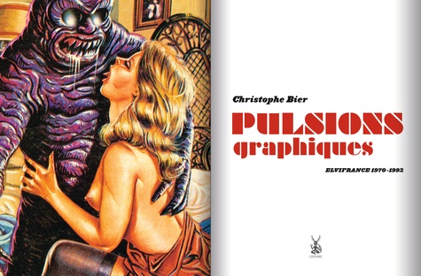 Pulsions graphiques. Elvifrance 1970-1992
