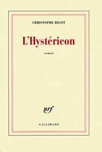 Christophe Bigot - L'hystéricon.