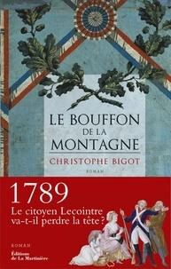 Christophe Bigot - Le bouffon de la Montagne.
