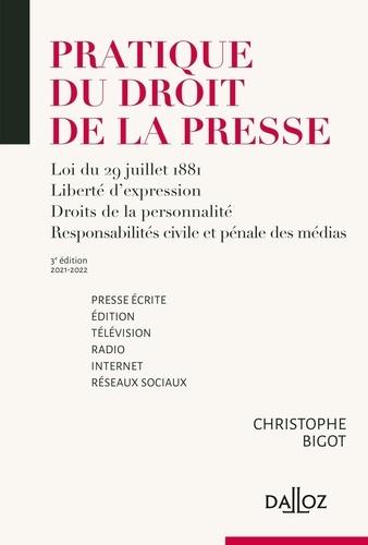 Christophe Bigot - Pratique du droit de la presse - Loi du 29 juillet 1881, liberté d'expression, droits de la personnalité, responsabilités civile et pénale des médias.