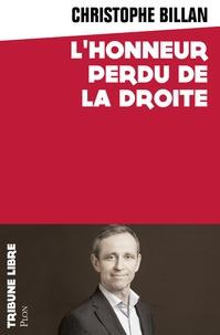 Christophe Billan - L'honneur perdu de la droite.
