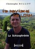 Christophe Billot - Je reviens de loin... la schizophrénie.