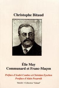 Christophe Bitaud - Elie May : communard et franc-maçon.