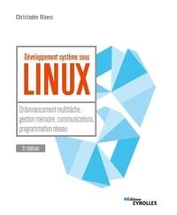 Développement système sous Linux - Ordonnancement multi-tâche, gestion mémoire, communications, programmation, réseaux.pdf