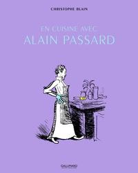 Christophe Blain et Alain Passard - En cuisine avec Alain Passard.