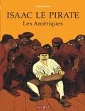 Christophe Blain - Isaac le Pirate Tome 1 : Les Amériques.