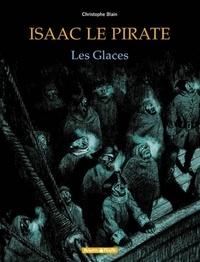 Christophe Blain - Isaac le Pirate Tome 2 : Les Glaces.