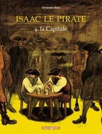 Christophe Blain - Isaac le Pirate Tome 4 : La Capitale.
