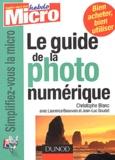 Christophe Blanc et Laurence Beauvais - Le guide de la photo numérique.