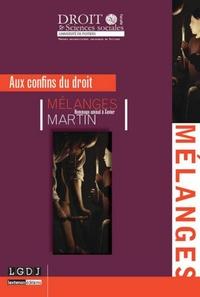 Aux confins du droit- Hommage amical à Xavier Martin - Christophe Blanchard |