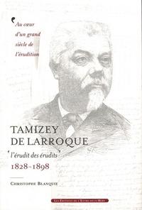 Christophe Blanquie - Tamizey de Larroque - 1828-1898.