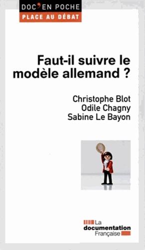 Christophe Blot et Odile Chagny - Faut-il suivre le modèle allemand ?.