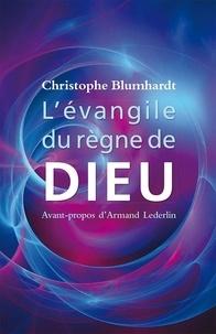 Christophe Blumhardt - L'évangile du règne de Dieu.