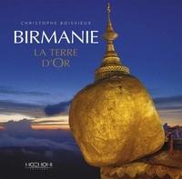 Christophe Boisvieux - Birmanie - La Terre d'Or.