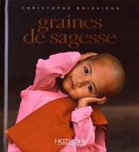 Christophe Boisvieux - Graines de sagesse.