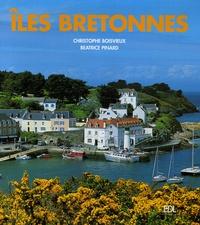 Christophe Boisvieux et Béatrice Pinard - Iles bretonnes.