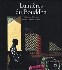 Christophe Boisvieux et Olivier Germain-Thomas - Lumières du Bouddha.