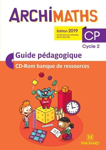 Archimaths CP Cycle 2. Guide pédagogique  Edition 2019 -  avec 1 Cédérom