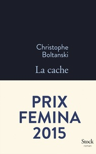 La cache - Christophe Boltanski  