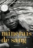 Christophe Boltanski - Minerais de sang - Les esclaves du monde moderne.