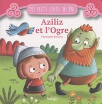 Christophe Boncens - Aziliz et l'ogre.