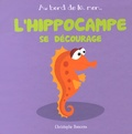 Christophe Boncens - L'hippocampe se décourage.