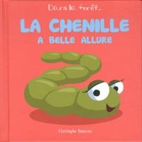 Christophe Boncens - La chenille à belle allure.