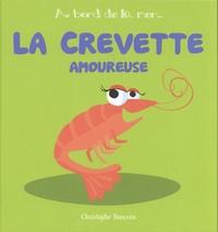 Christophe Boncens - La crevette amoureuse.