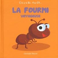 Christophe Boncens - La fourmi voyageuse.