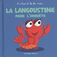 Christophe Boncens - La langoustine mène l'enquête.