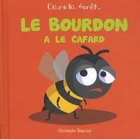 Christophe Boncens - Le bourdon a le cafard.