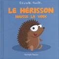 Christophe Boncens - Le hérisson hausse la voix.