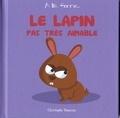 Christophe Boncens - Le lapin pas très aimable.