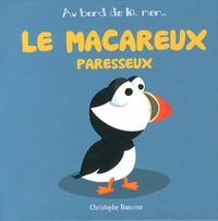 Christophe Boncens - Le macareux paresseux.