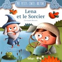 Christophe Boncens - Lena et le sorcier.