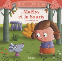Christophe Boncens - Maëlys et la souris.