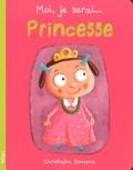 Christophe Boncens - Moi, je serai... Princesse.