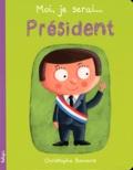 Christophe Boncens - Moi, je serai... Président.