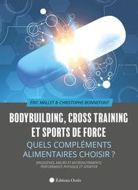 Christophe Bonnefont - Bodybuilding, cross training et sports de force - Quels compléments alimentaires choisir ?.