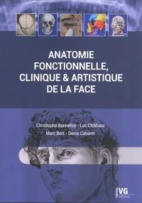 Christophe Bonnefoy et Luc Chikhani - Anatomie fonctionnelle, clinique & artistique de la face.