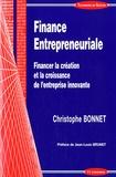 Christophe Bonnet - Finance entrepreneuriale - Financer la création et la croissance de l'entreprise innovante.