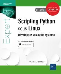 Christophe Bonnet - Scripting Python sous Linux - Développez vos outils système.