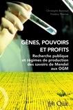 Christophe Bonneuil et Frédéric Thomas - Gènes, pouvoirs et profits - Recherche publique et régimes de production des savoirs de Mendel aux OGM.