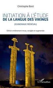 Christophe Bord - Initiation à l'étude la langue des Vikings (scandinave médiéval).