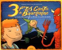Christophe Bordet et Louis-Bertrand Devaud - 3 p'tits contes de Bourgogne - Le malin Morvandiau, La Wivre, La griffe du diable.