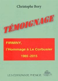 Christophe Bory - Témoignage de Firminy, l'hommage à Le Corbusier (1965-2015).