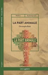 Christophe Botti - La part animale.