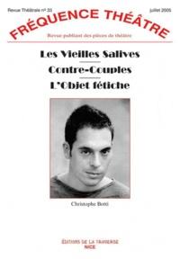 Christophe Botti - Les Vieilles Salives ; Contre-couples ; L'Objet fétiche.